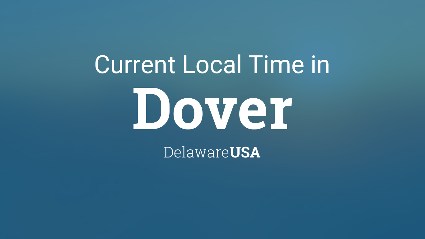Current Local Time In Dover Delaware USA - Delaware location in usa map