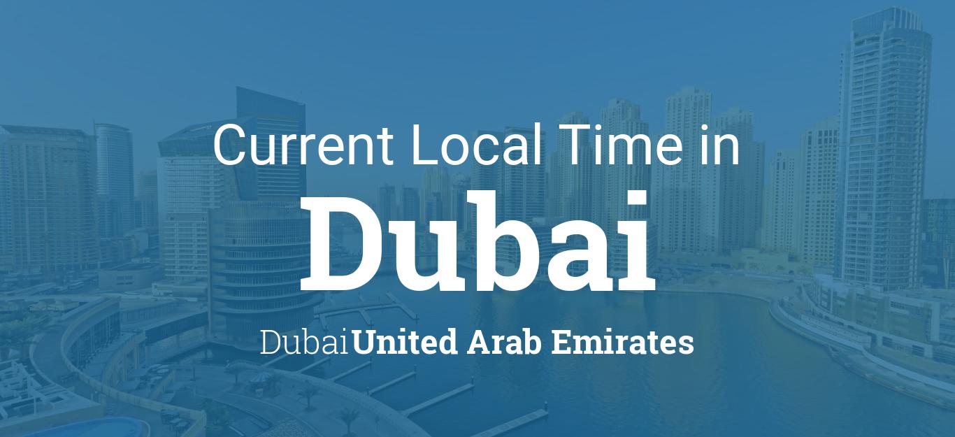 Current Local Time in Dubai, Dubai, United Arab Emirates