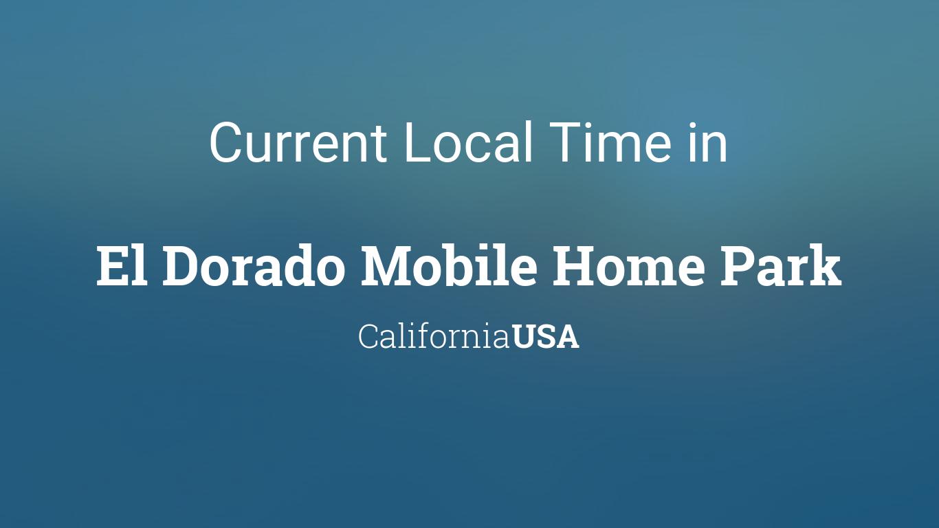 Current Local Time in El Dorado Mobile Home Park, California, USA on broken arrow mobile home park, cape fear mobile home park, texarkana mobile home park, magnolia mobile home park, utopia mobile home park,