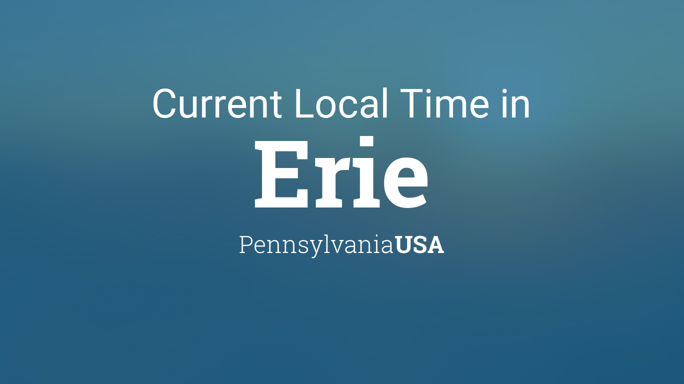Current Local Time in Erie, Pennsylvania, USA