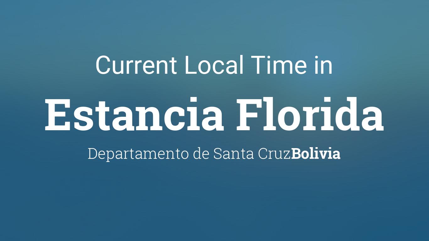 current local time in estancia florida bolivia. Black Bedroom Furniture Sets. Home Design Ideas