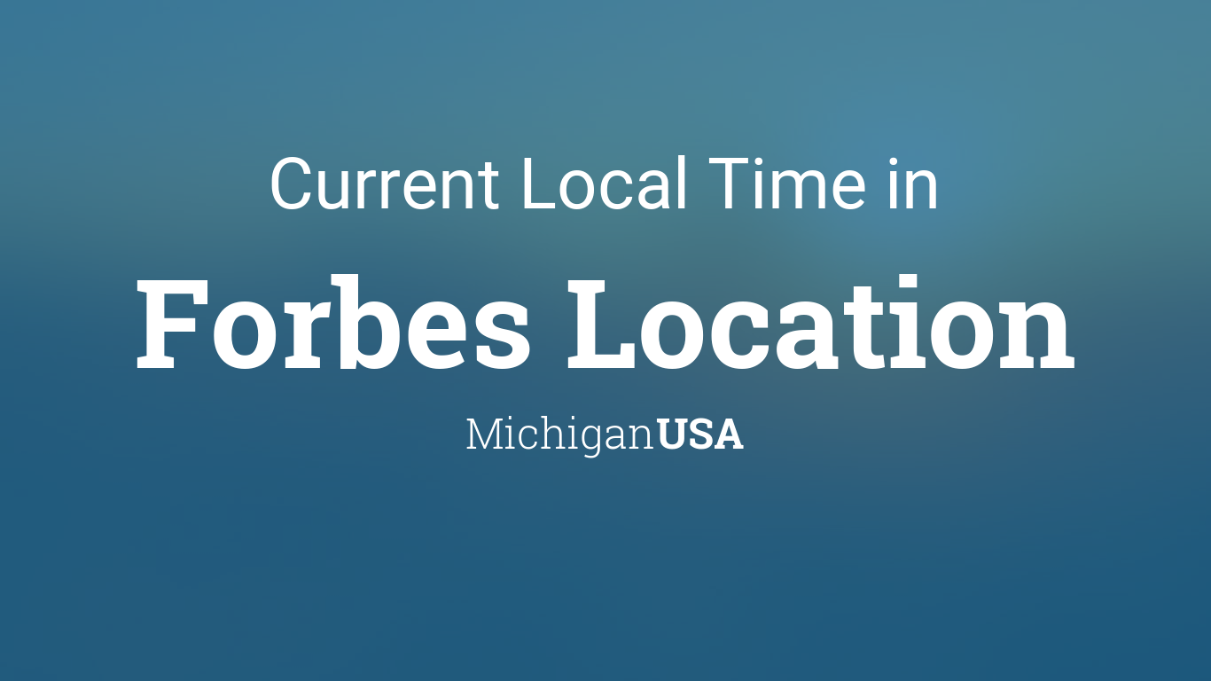 Current Local Time In Forbes Location Michigan USA - Michigan location in usa