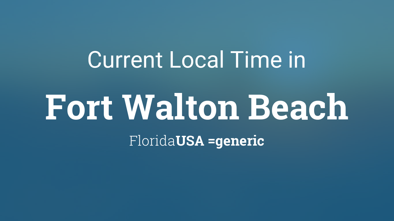 current local time in fort walton beach florida usa. Black Bedroom Furniture Sets. Home Design Ideas