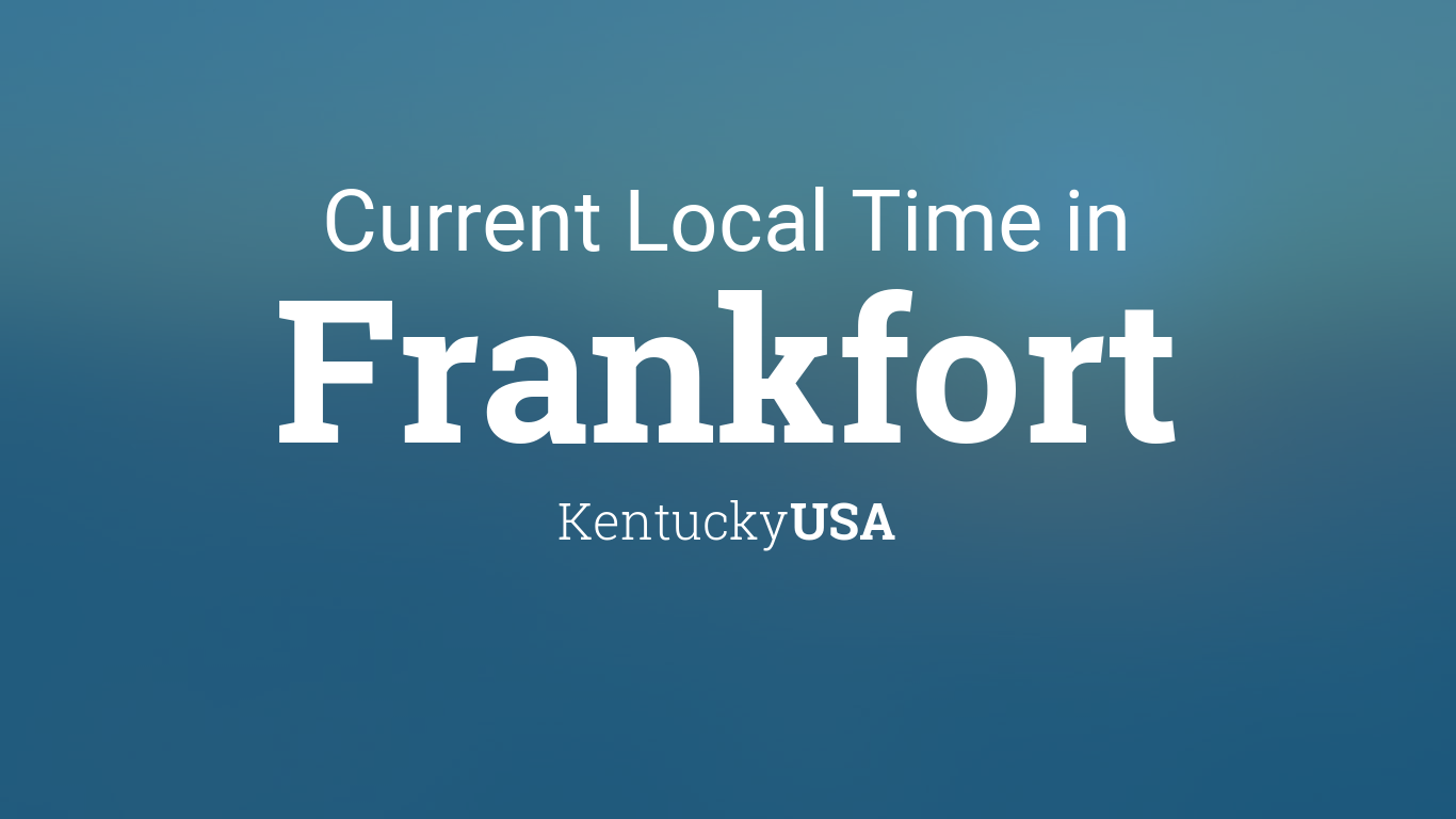 Current Local Time in Frankfort Kentucky USA
