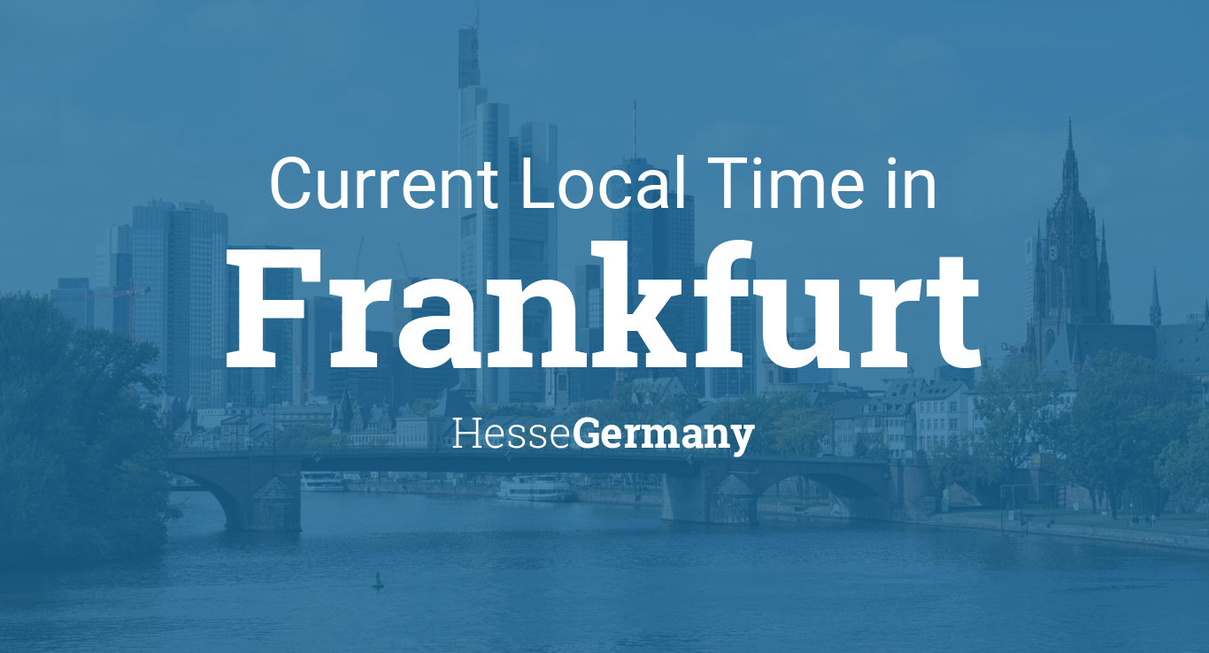 Current Local Time In Frankfurt Hesse Germany