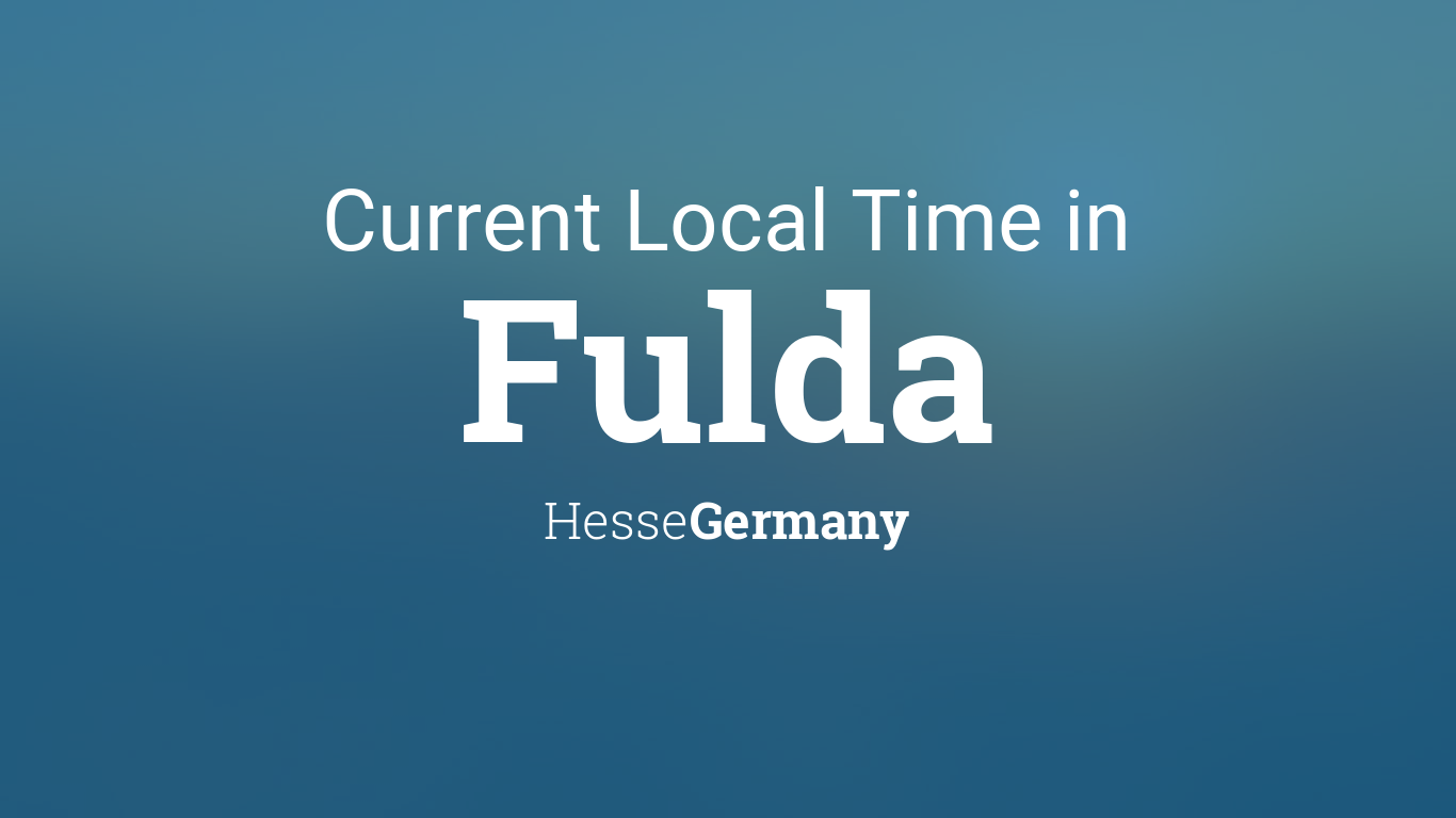 Current Local Time In Fulda Hesse Germany
