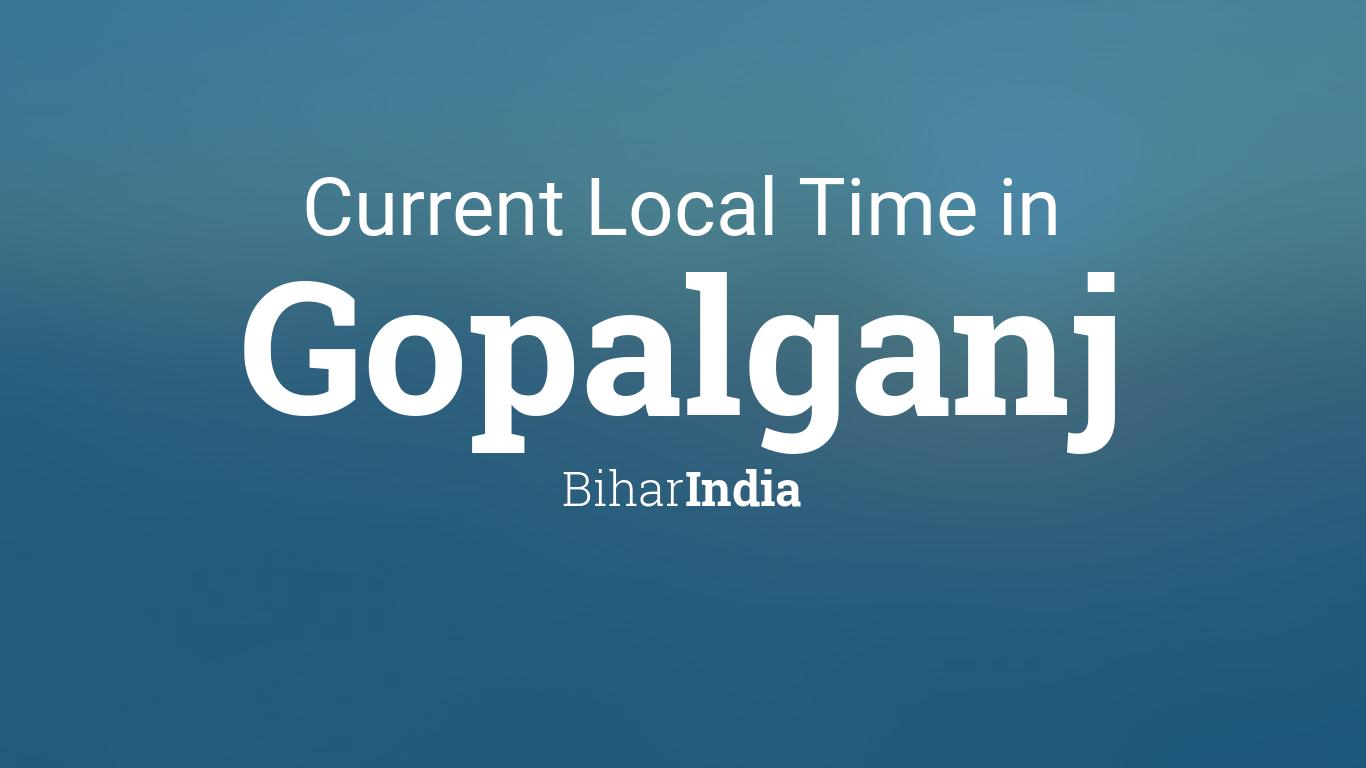 Current Local Time in Gopalganj, Bihar, India