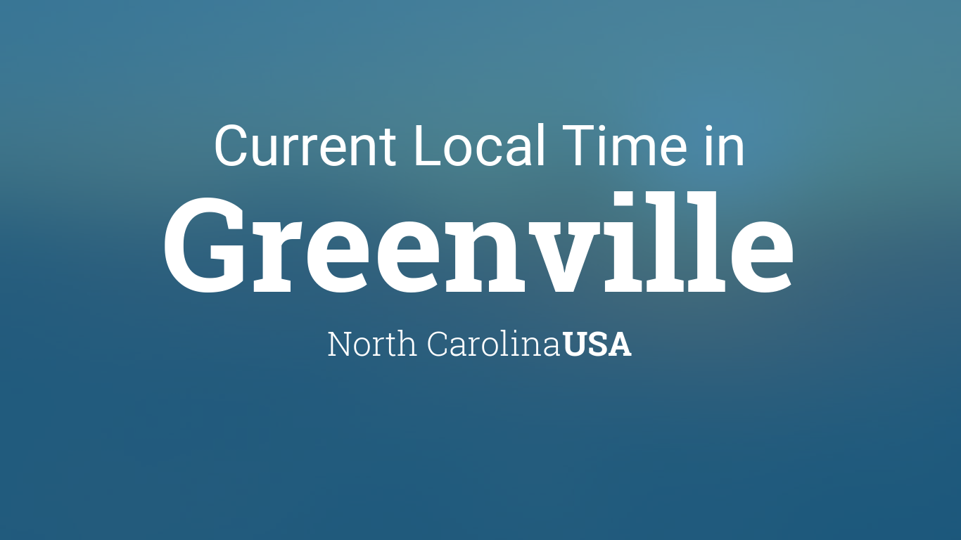Current Local Time in Greenville, North Carolina, USA
