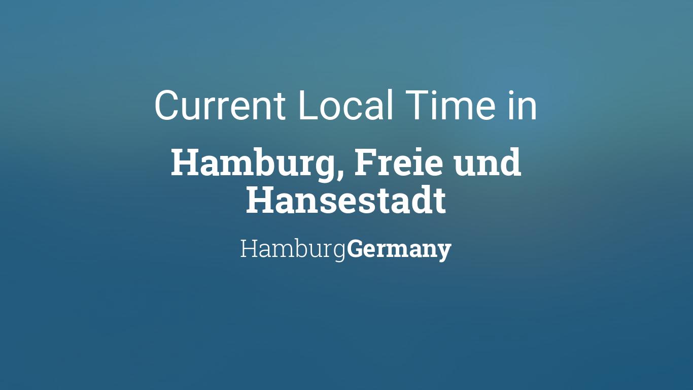 current local time in hamburg freie und hansestadt hamburg germany