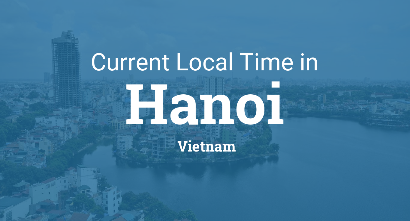 Current Local Time in Hanoi, Vietnam