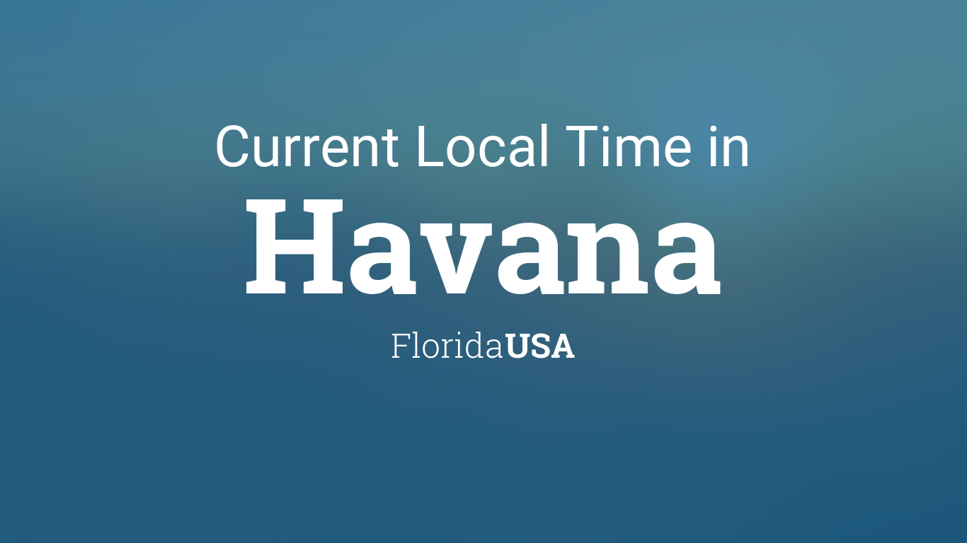 current local time in havana florida usa. Black Bedroom Furniture Sets. Home Design Ideas