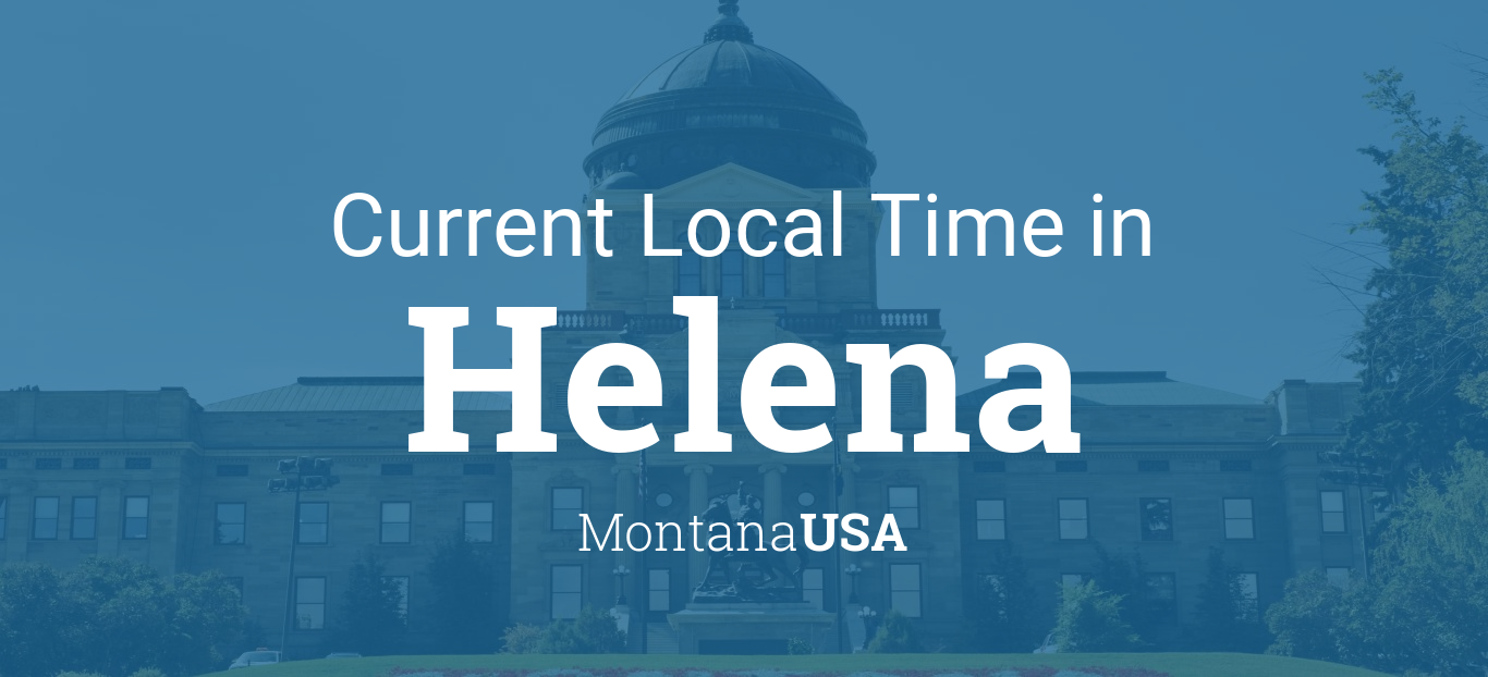 Current Local Time In Helena Montana USA - 406 area code time zone