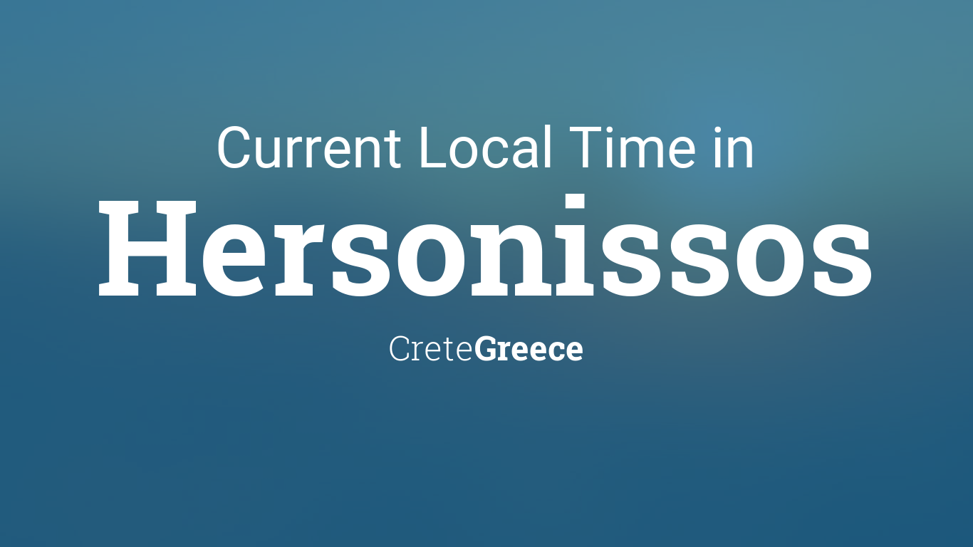 Current Local Time In Hersonissos Crete Greece