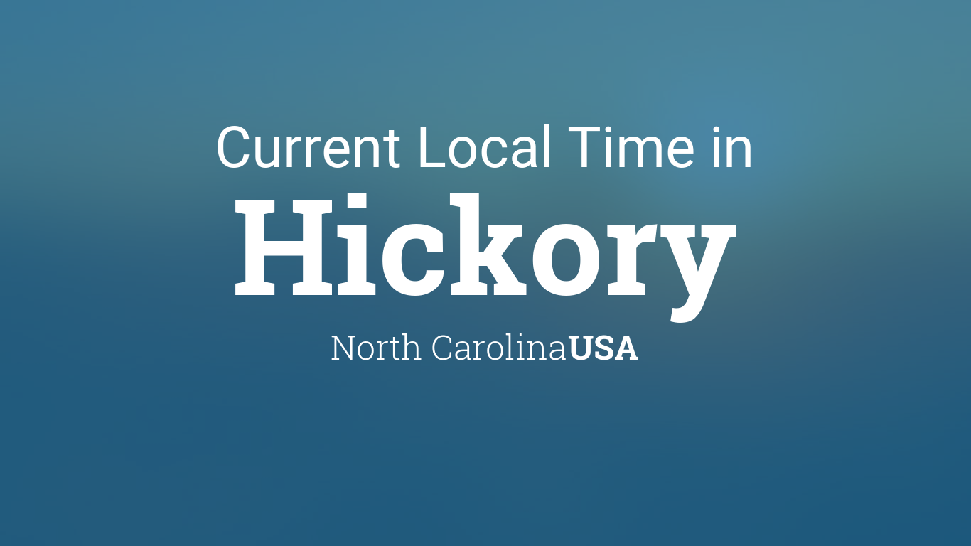 current local time in hickory north carolina usa