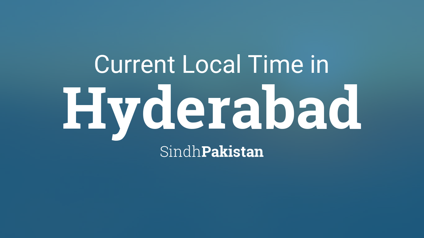 current local time in hyderabad sindh pakistan. Black Bedroom Furniture Sets. Home Design Ideas