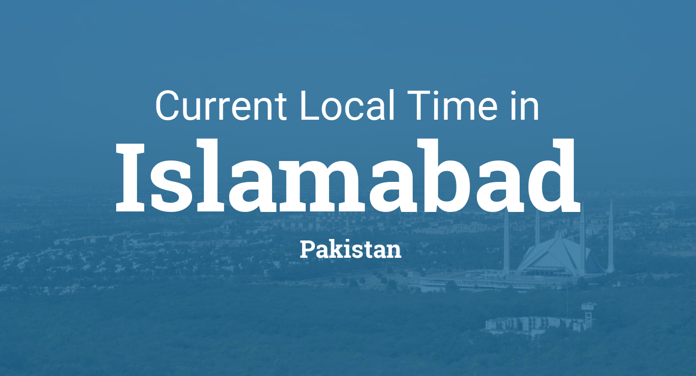 Current Local Time in Islamabad, Pakistan