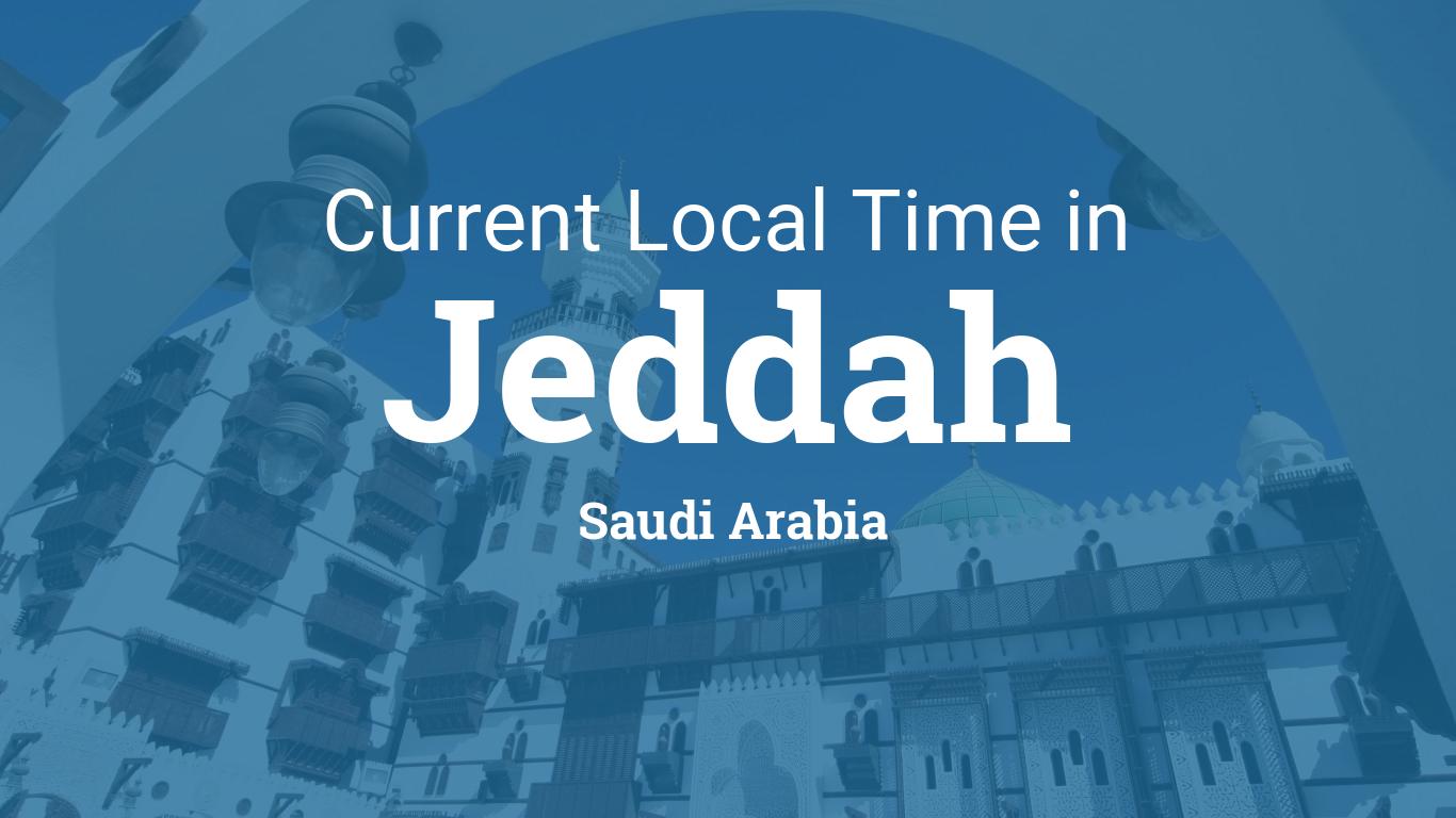 Current Local Time in Jeddah, Saudi Arabia