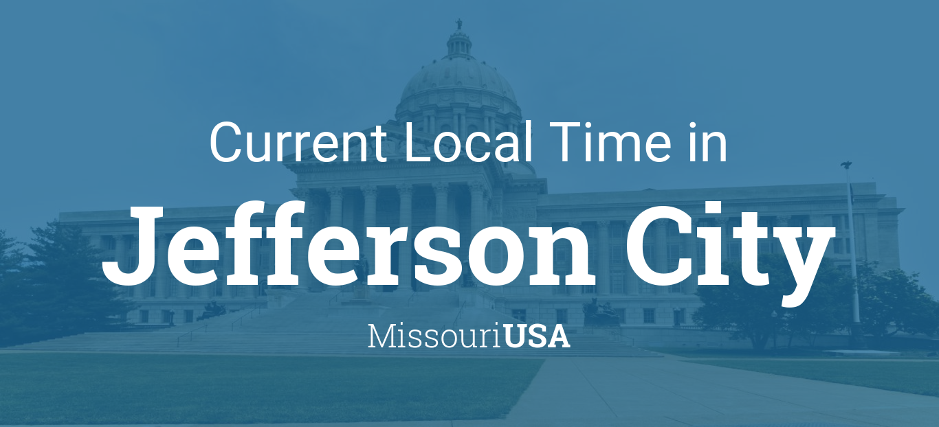 Current Local Time In Jefferson City Missouri Usa