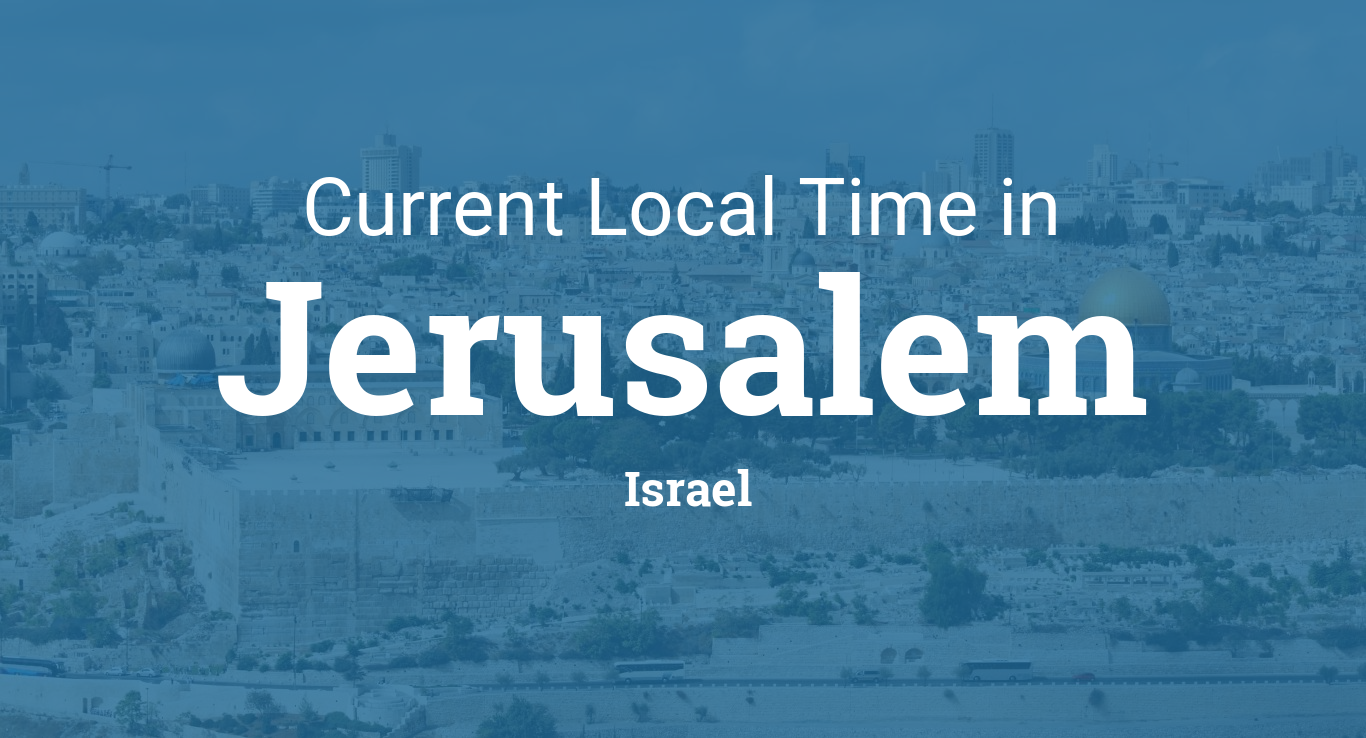 Current Local Time in Jerusalem, Israel