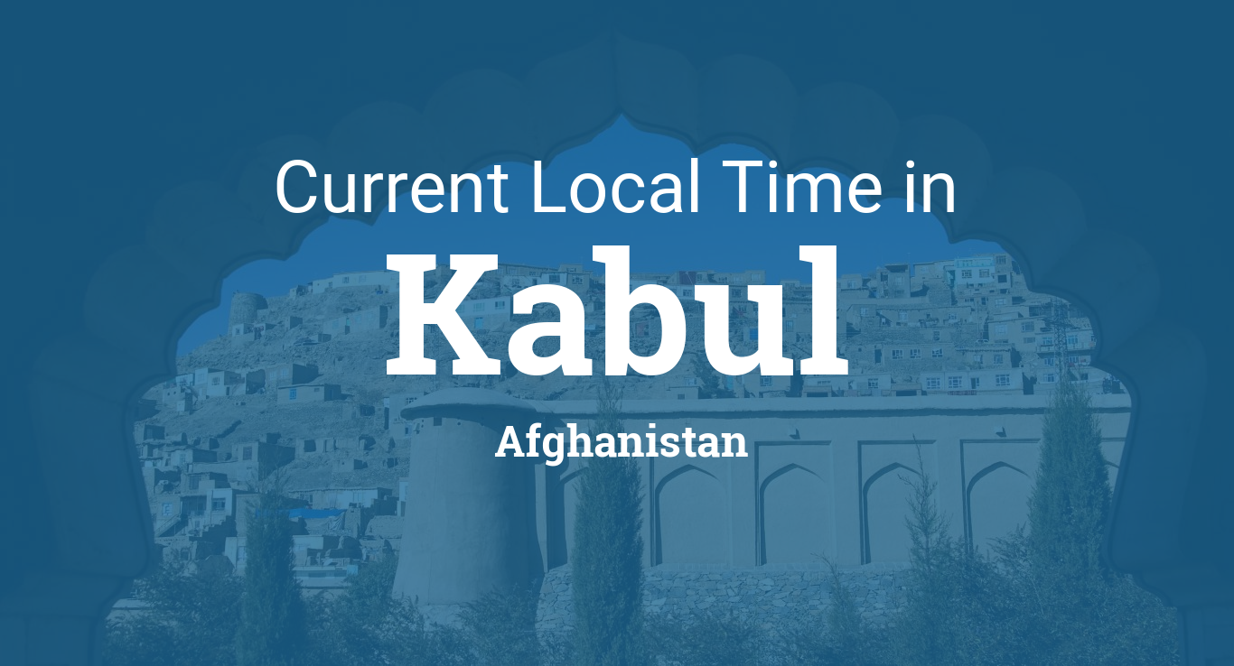 Current Local Time in Kabul, Afghanistan