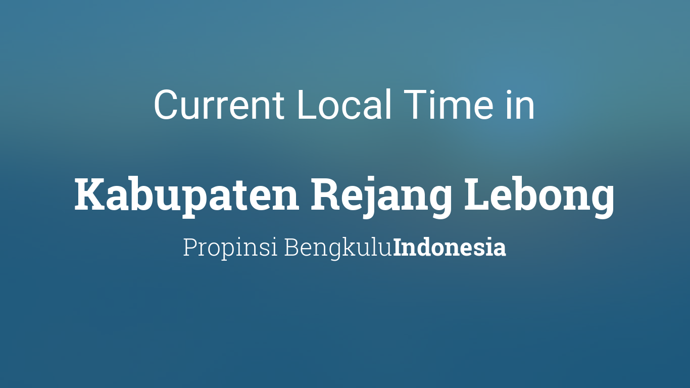 Current Local Time In Kabupaten Rejang Lebong Indonesia