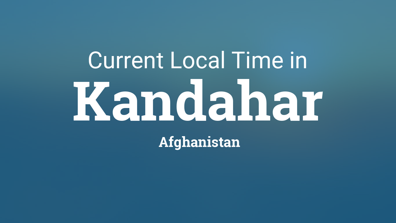 Current Local Time in Kandahar, Afghanistan