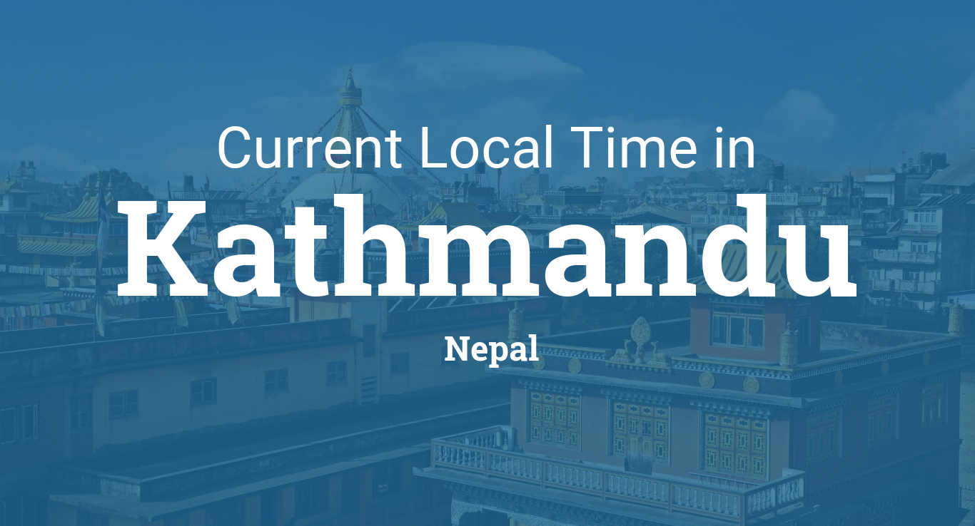Current Local Time in Kathmandu, Nepal