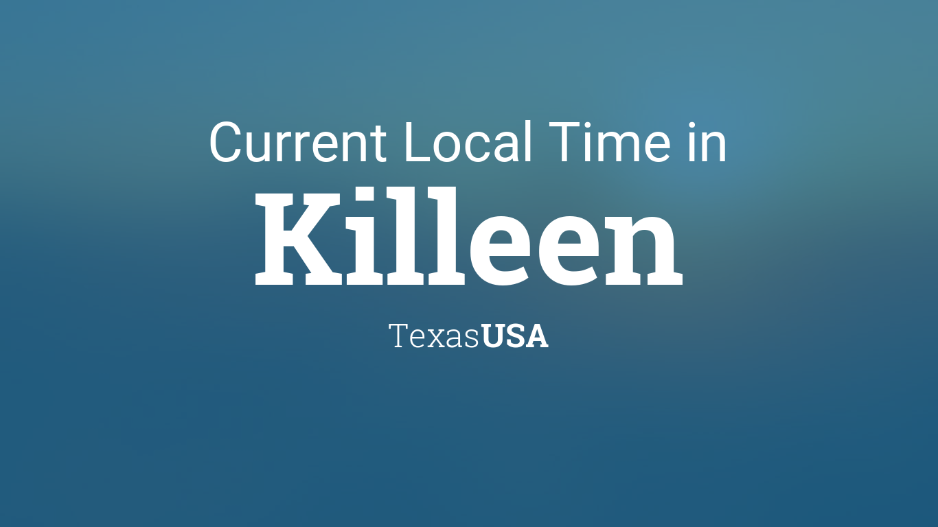 Current Local Time in Killeen, Texas, USA