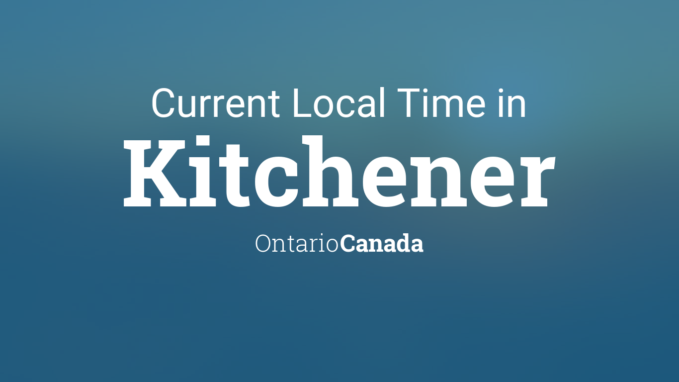 Current Local Time in Kitchener, Ontario, Canada