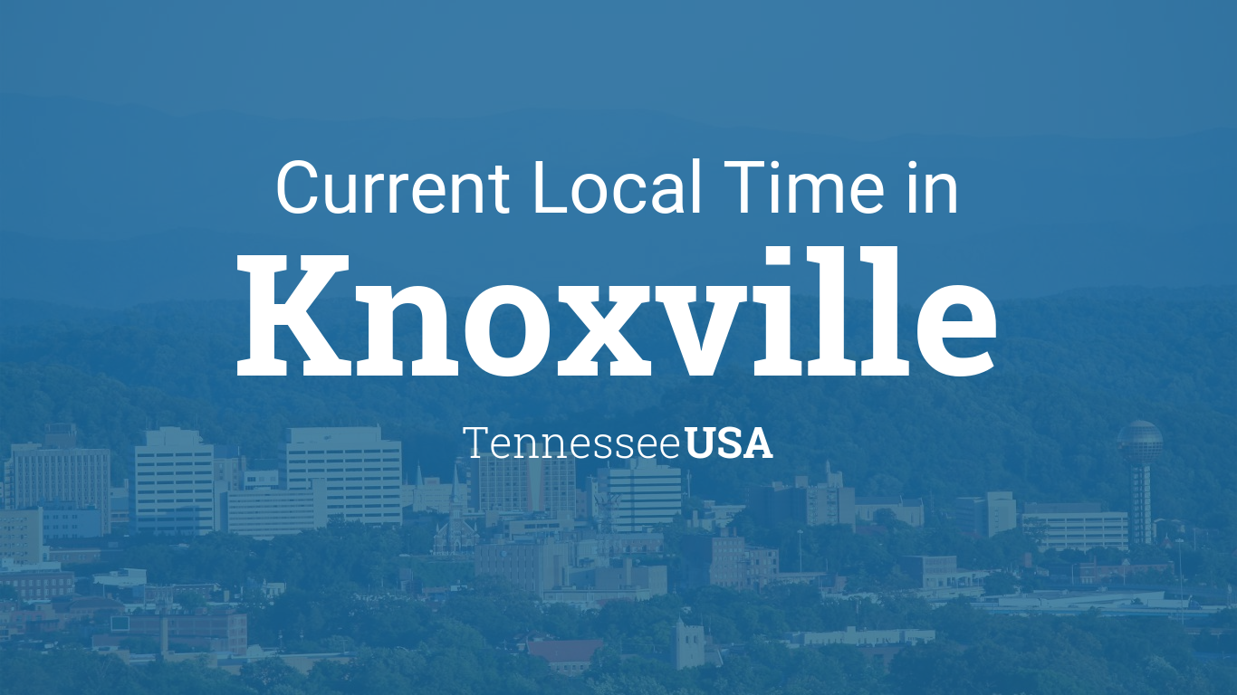 Current Local Time in Knoxville, Tennessee, USA