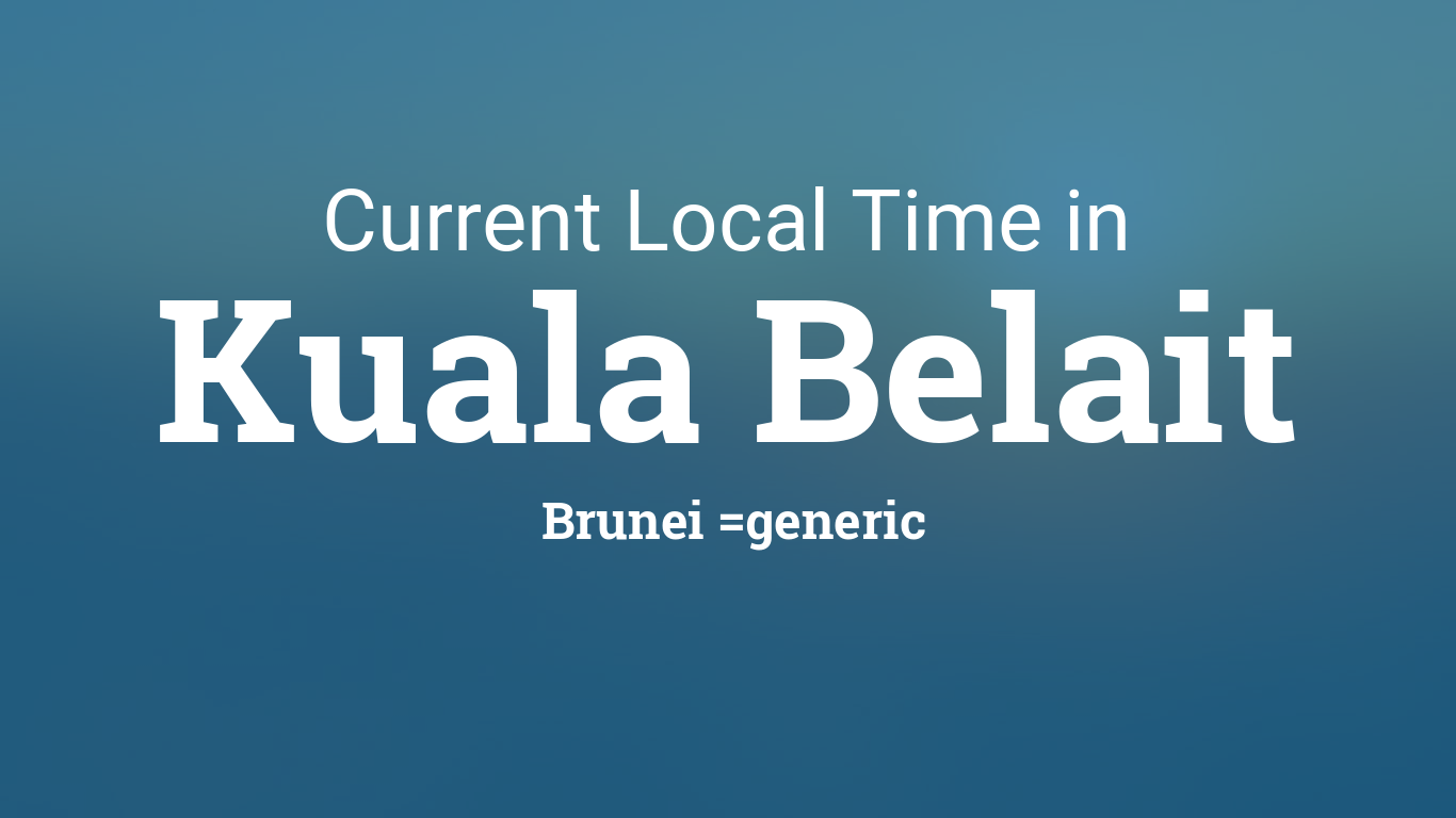 Current Local Time In Kuala Belait Brunei