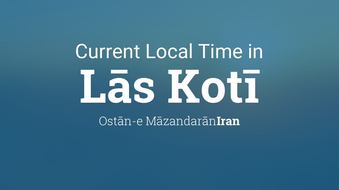 Current Local Time in Lās Kotī, Iran