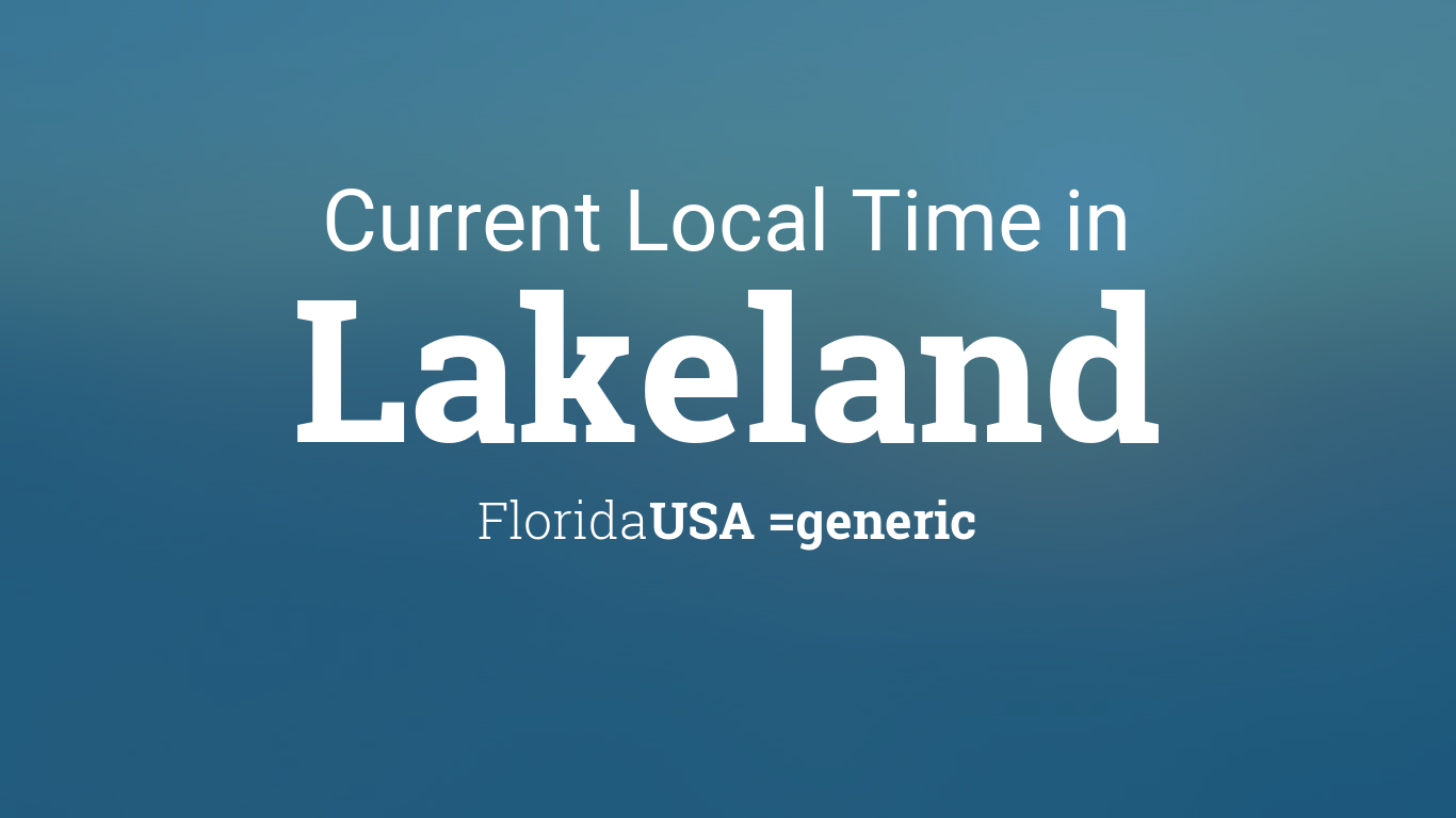 current local time in lakeland florida usa. Black Bedroom Furniture Sets. Home Design Ideas