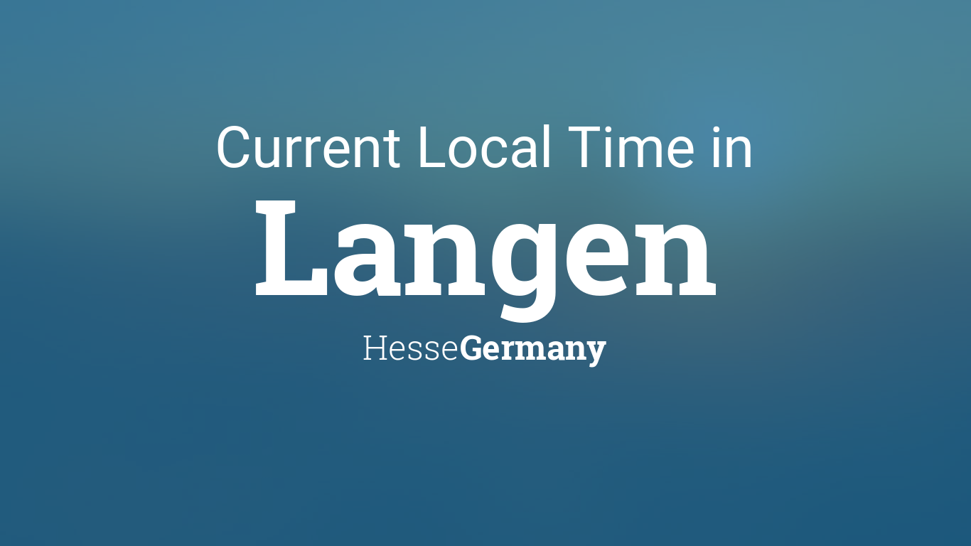 Current Local Time In Langen Hesse Germany