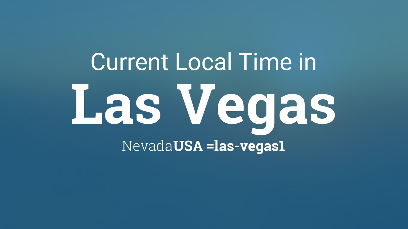 current local time in las vegas nevada usa. Black Bedroom Furniture Sets. Home Design Ideas