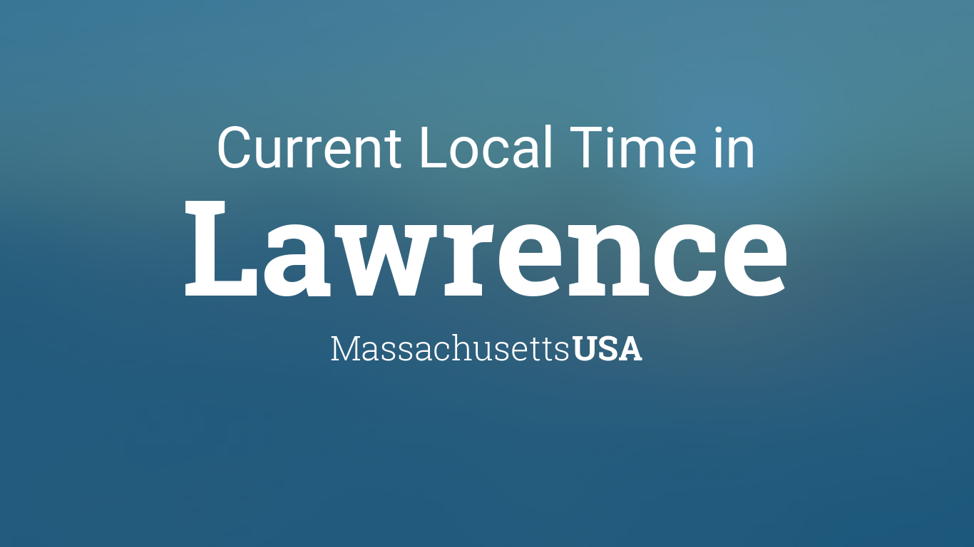 Current Local Time In Lawrence Massachusetts USA - Us zip code massachusetts