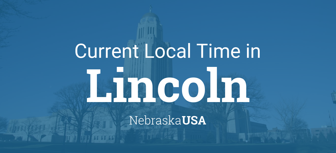 Current Local Time in Lincoln Nebraska USA