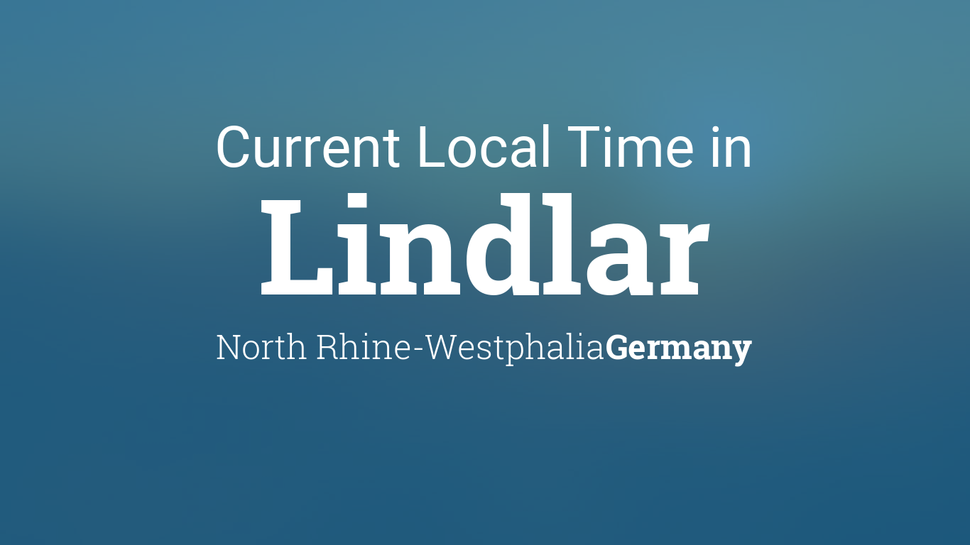 Current Local Time In Lindlar North Rhine Westphalia Germany