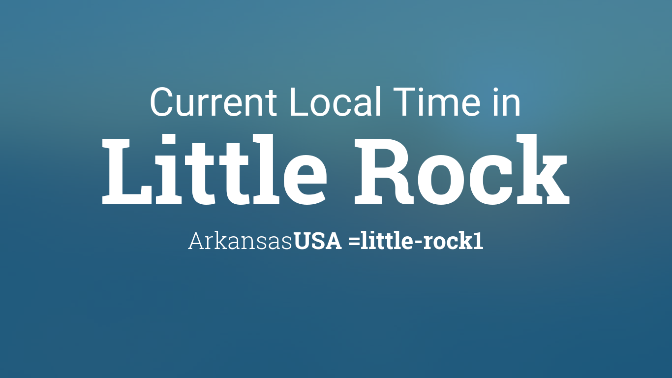Current Local Time in Little Rock, Arkansas, USA on