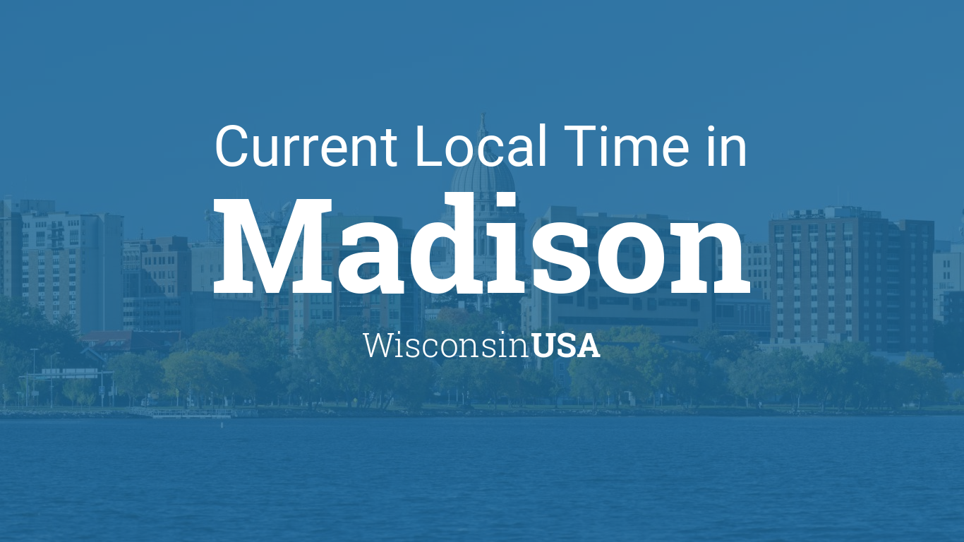 Current Local Time in Madison, Wisconsin, USA
