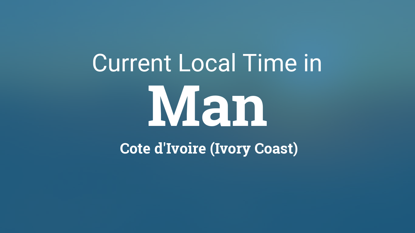 Current Local Time in Man, Cote d'Ivoire (Ivory Coast)