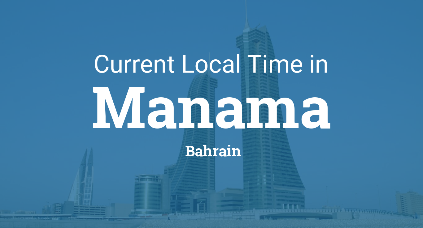 Current Local Time in Manama, Bahrain
