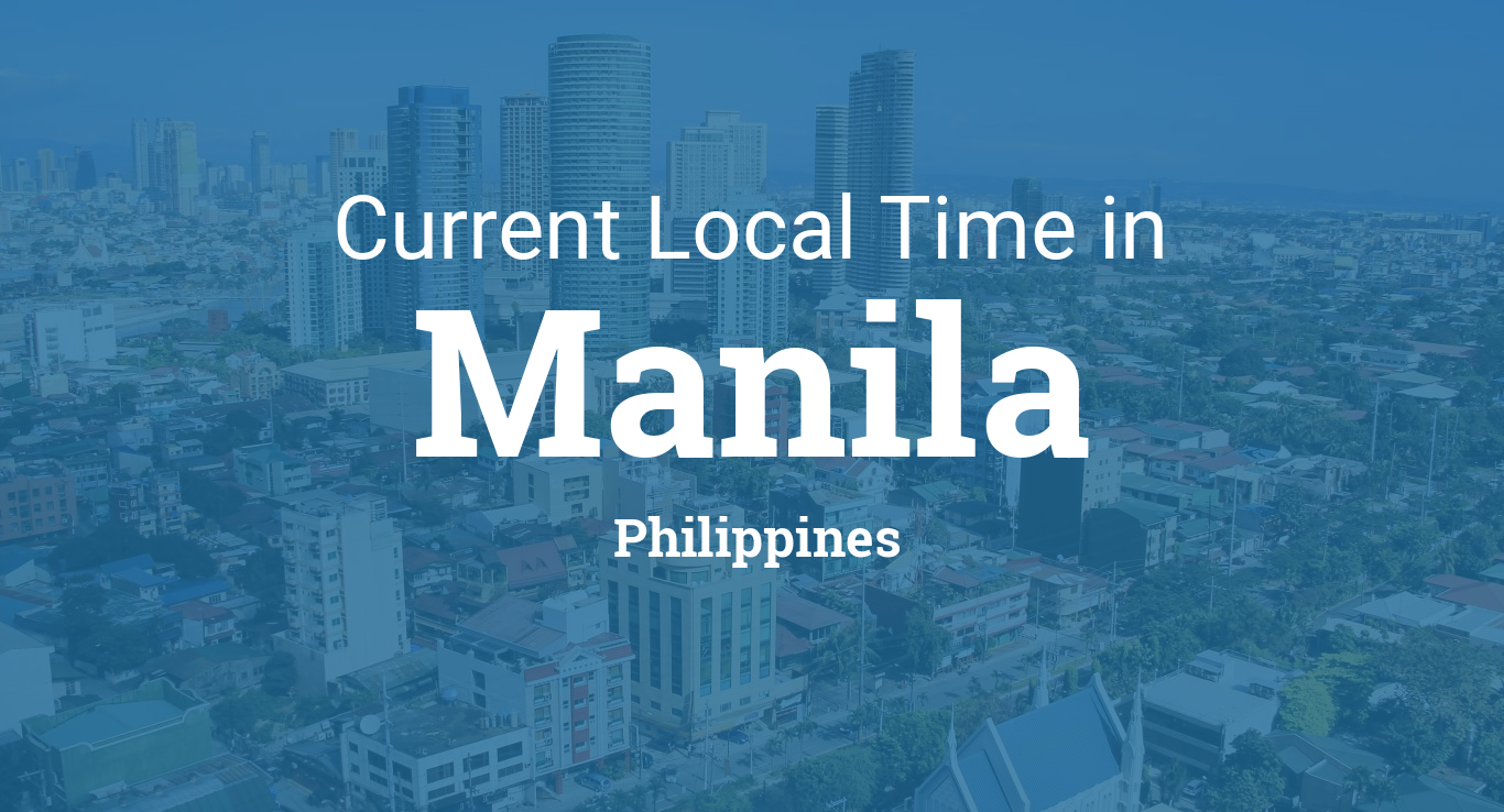 Current Local Time In Manila Philippines