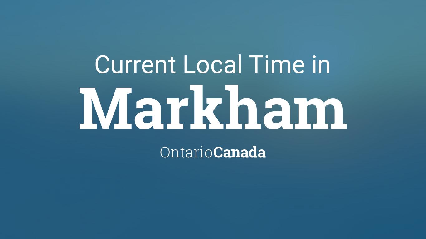Current Local Time in Markham, Ontario, Canada