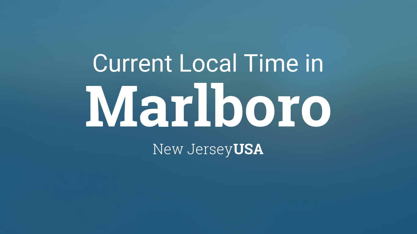 Current Local Time In Marlboro New Jersey Usa