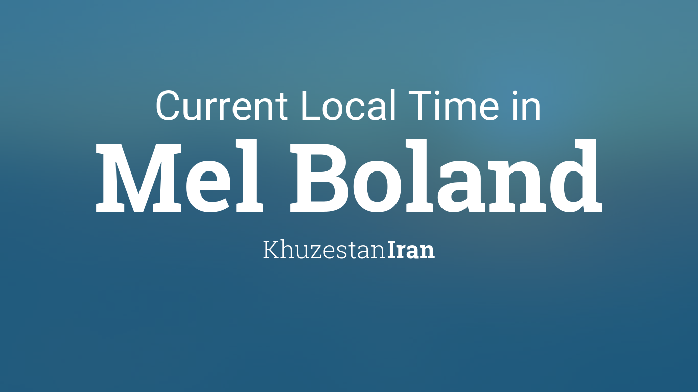 Current Local Time in Mel Boland, Iran