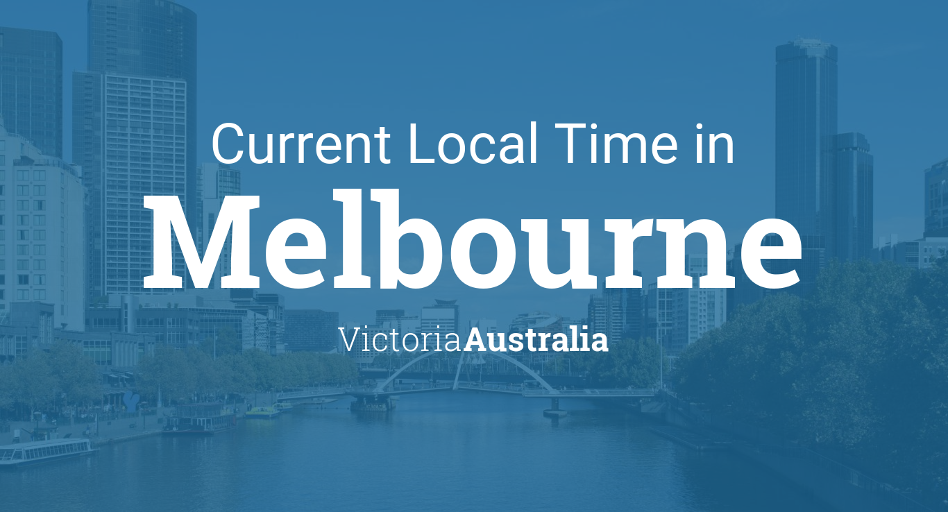 Current Local Time in Melbourne, Victoria, Australia