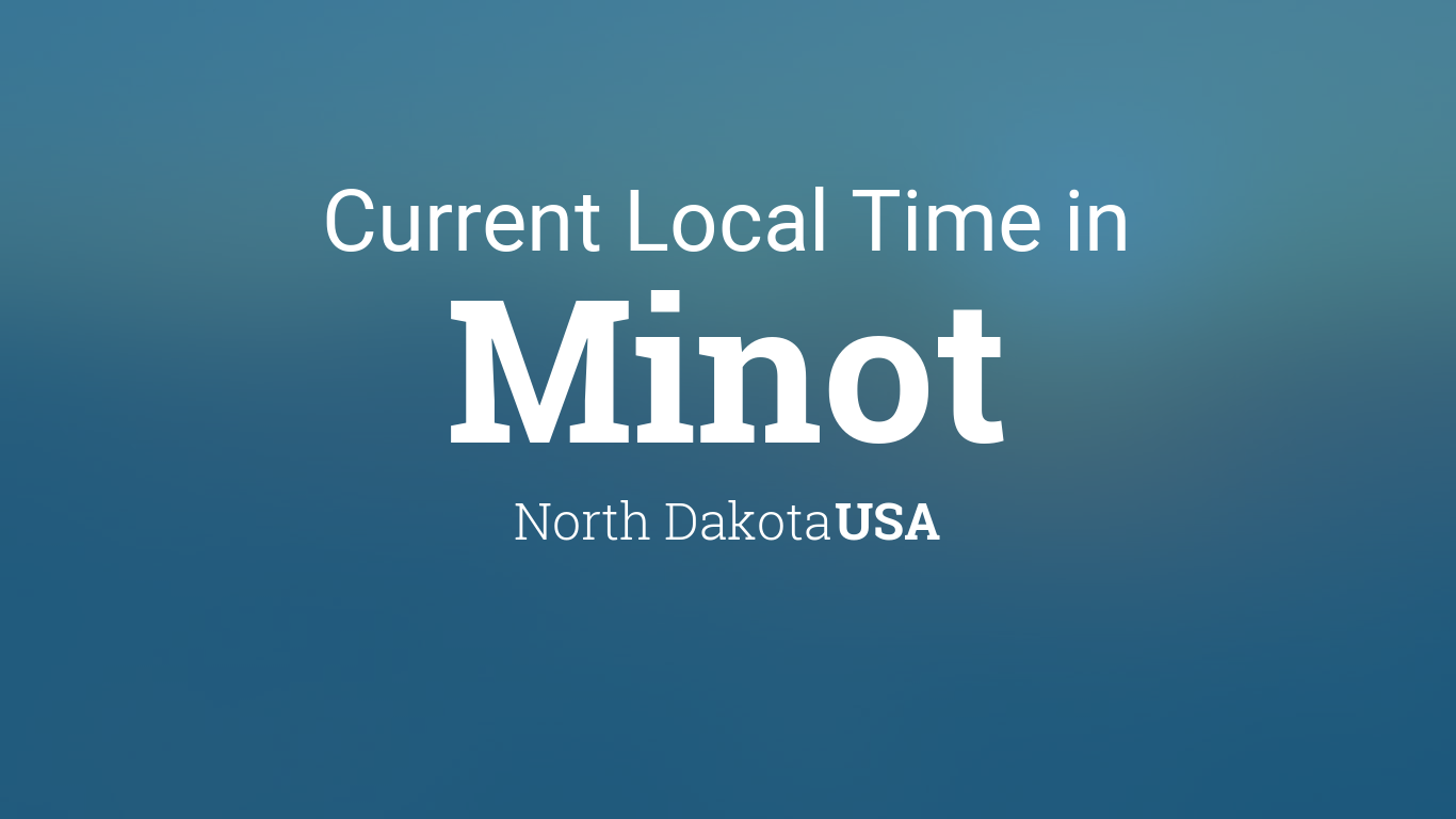 Current Local Time in Minot North Dakota USA