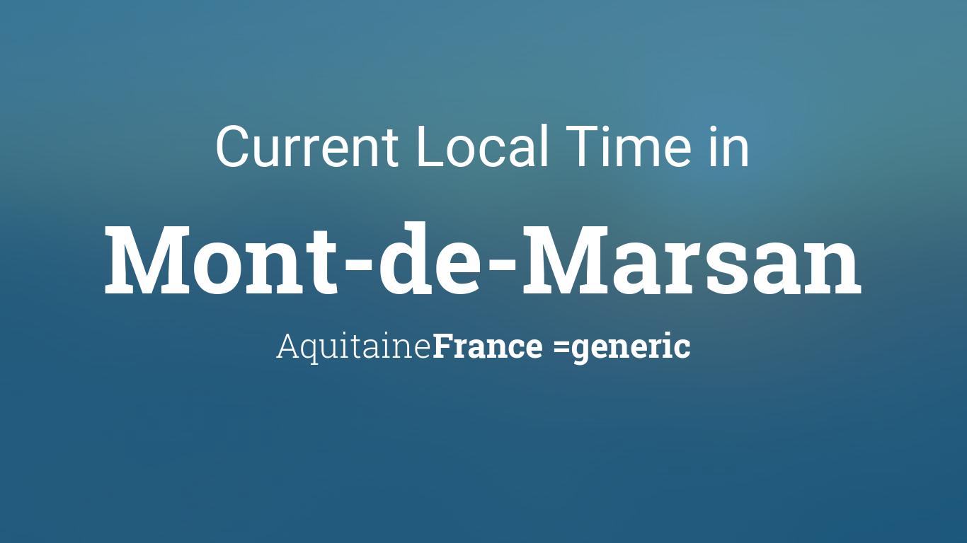 current local time in mont de marsan aquitaine france. Black Bedroom Furniture Sets. Home Design Ideas