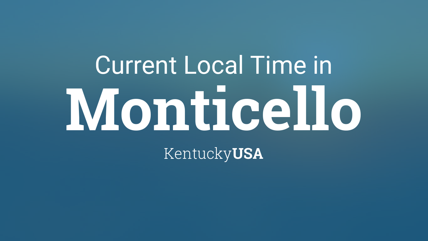 Current Local Time in Monticello, Kentucky, USA